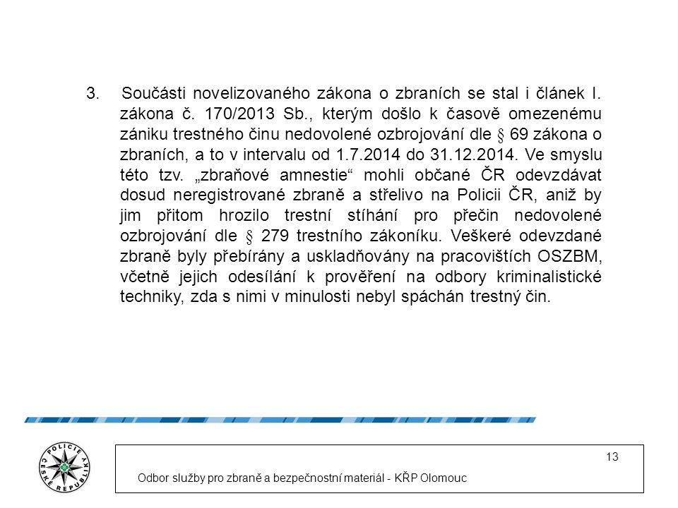 Odbor služby pro zbraně a bezpečnostní materiál - KŘP Olomouc 13 3.