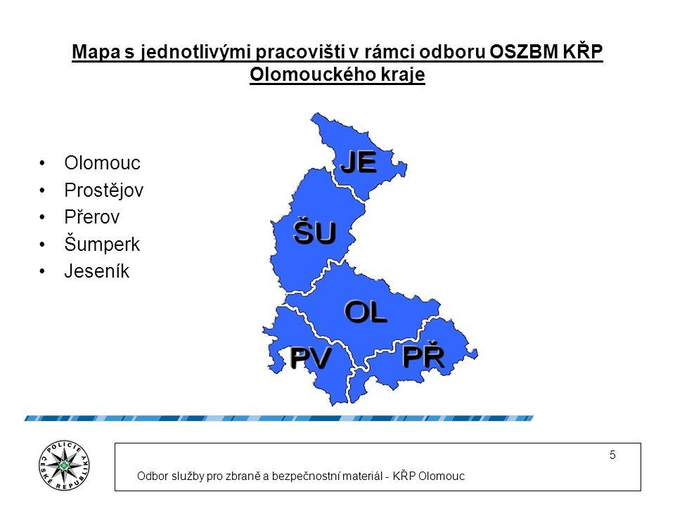 Mapa s jednotlivými pracovišti v rámci odboru OSZBM KŘP Olomouckého kraje Olomouc Prostějov Přerov Šumperk Jeseník Odbor služby pro zbraně a bezpečnostní materiál - KŘP Olomouc 5
