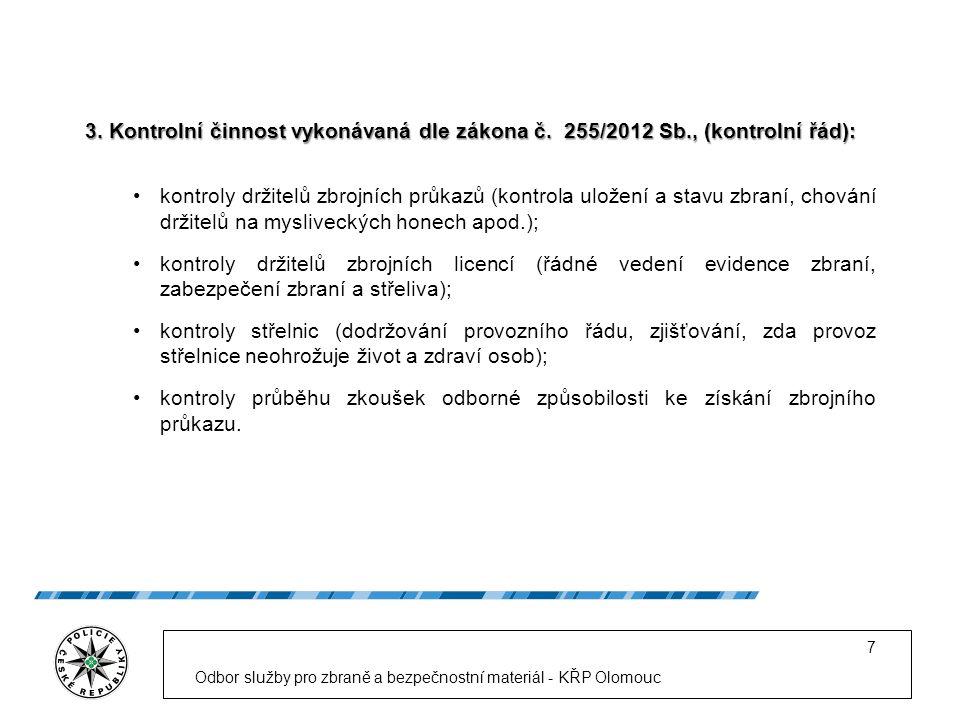 Odbor služby pro zbraně a bezpečnostní materiál - KŘP Olomouc 7 3.