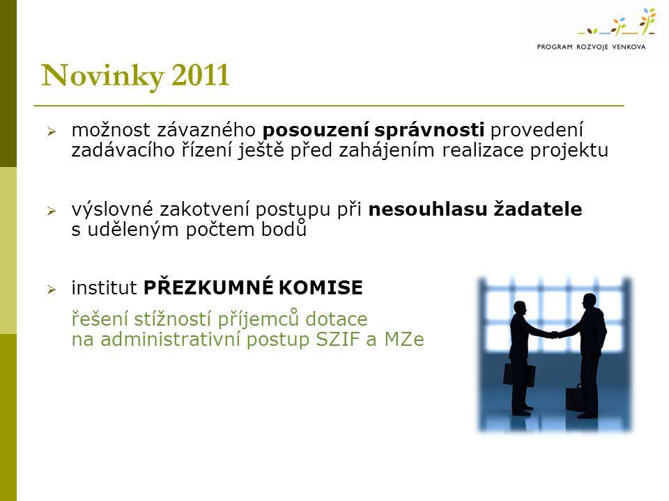 Novinky 2011  možnost závazného posouzení správnosti provedení zadávacího řízení ještě před zahájením realizace projektu  výslovné zakotvení postupu