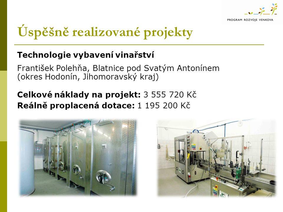 Úspěšně realizované projekty Technologie vybavení vinařství František Polehňa, Blatnice pod Svatým Antonínem (okres Hodonín, Jihomoravský kraj) Celkov