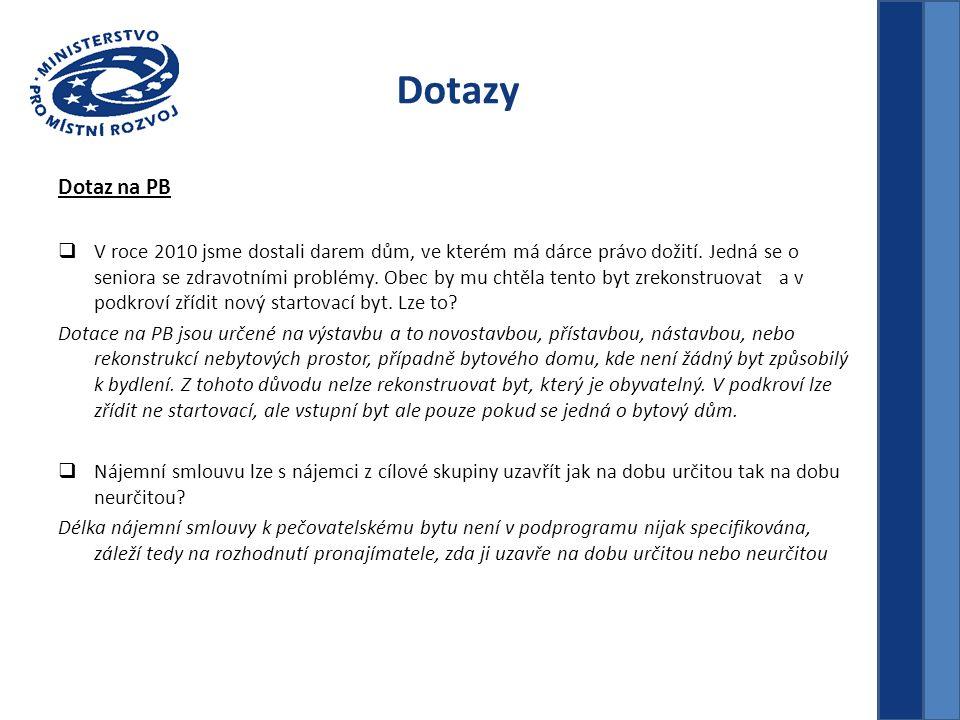 Dotazy Dotaz na PB  V roce 2010 jsme dostali darem dům, ve kterém má dárce právo dožití.