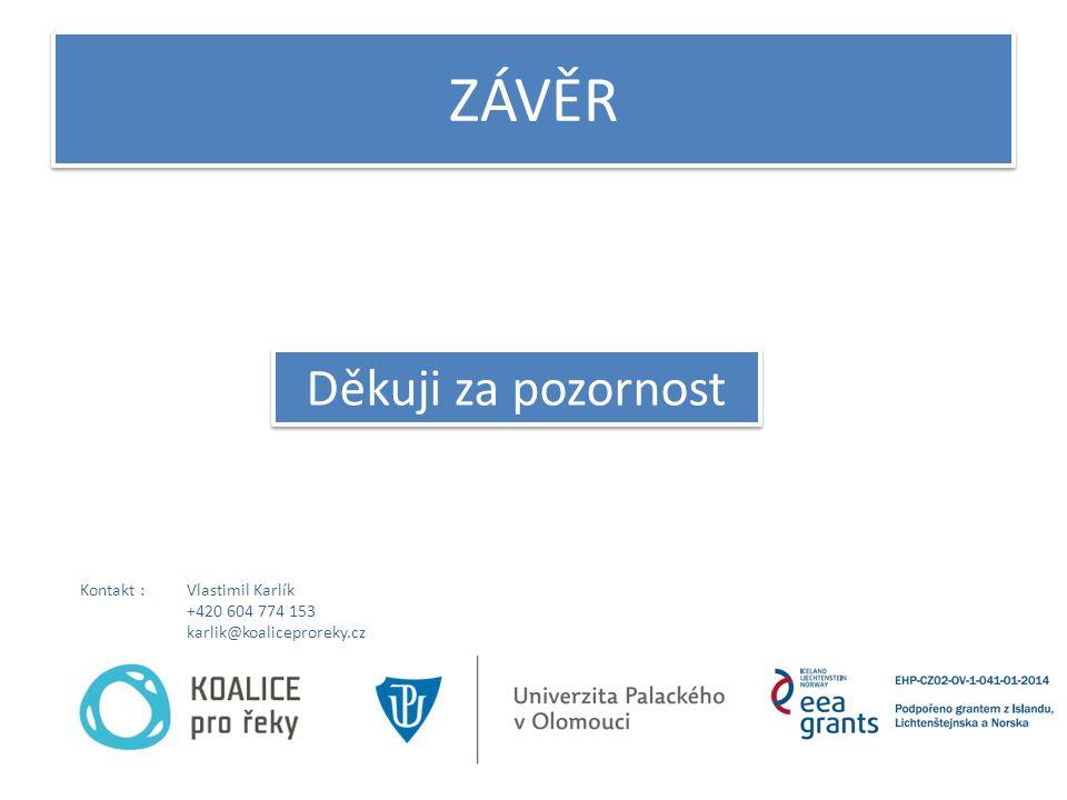 ZÁVĚR Děkuji za pozornost Kontakt : Vlastimil Karlík +420 604 774 153 karlik@koaliceproreky.cz