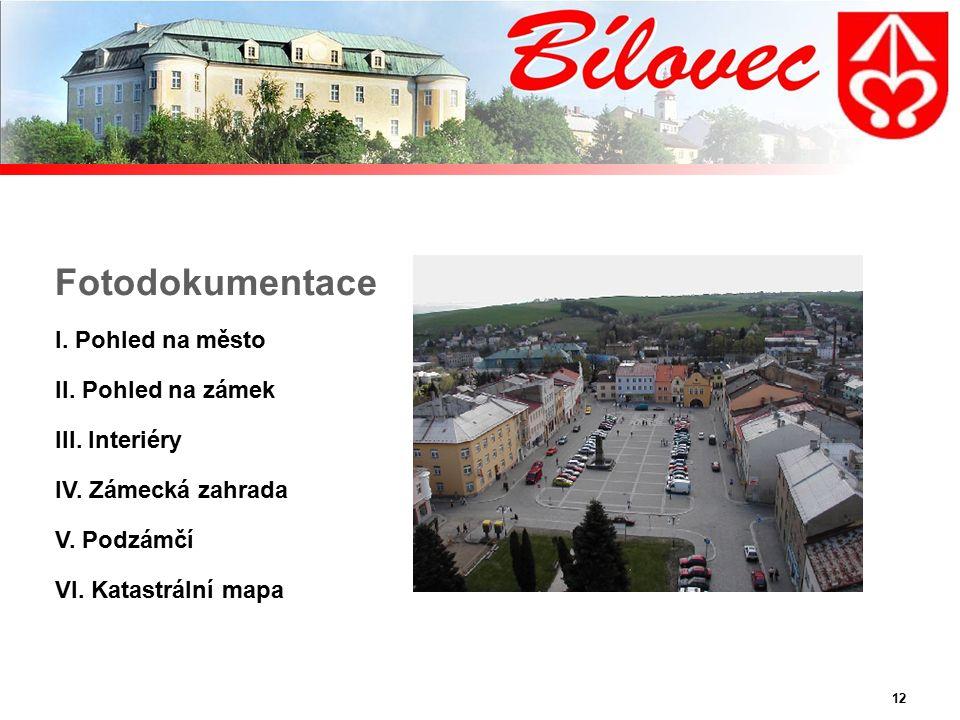 12 Fotodokumentace I.Pohled na město II. Pohled na zámek III.