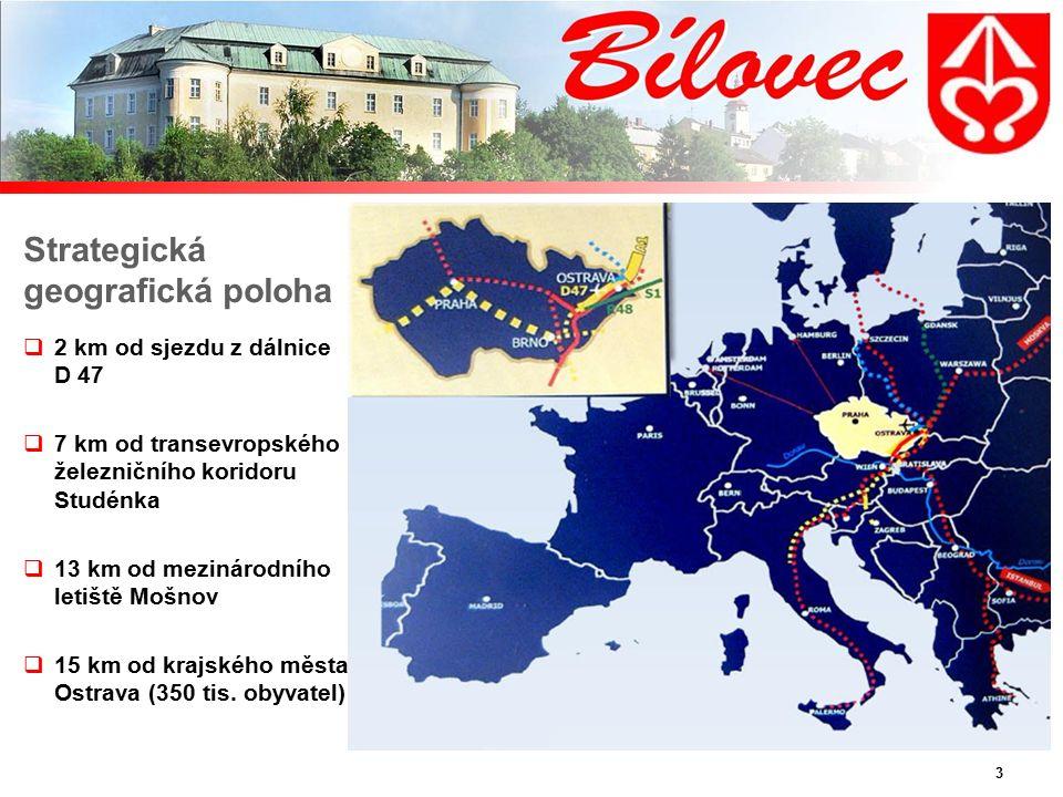 3 Strategická geografická poloha  2 km od sjezdu z dálnice D 47  7 km od transevropského železničního koridoru Studénka  13 km od mezinárodního letiště Mošnov  15 km od krajského města Ostrava (350 tis.