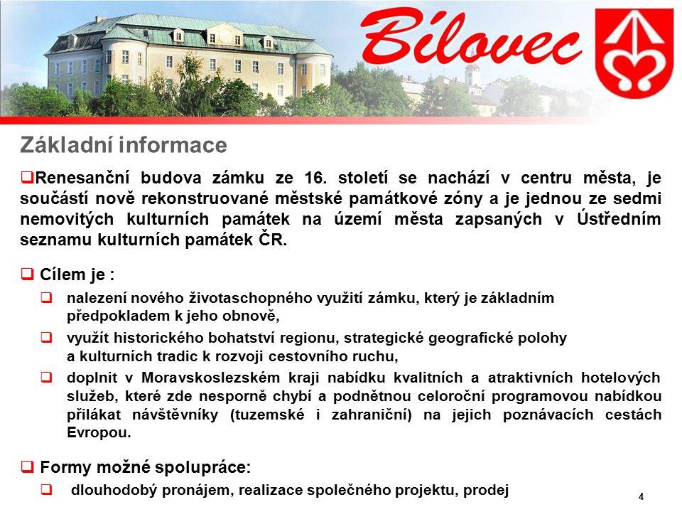 4 Základní informace  Renesanční budova zámku ze 16.