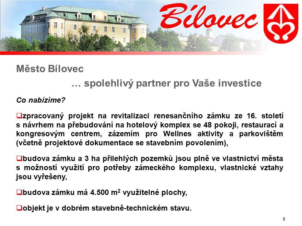5 Město Bílovec … spolehlivý partner pro Vaše investice Co nabízíme.