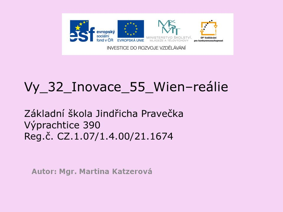 Vy_32_Inovace_55_Wien–reálie Základní škola Jindřicha Pravečka Výprachtice 390 Reg.č.