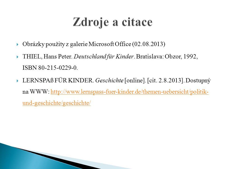  Obrázky použity z galerie Microsoft Office (02.08.2013)  THIEL, Hans Peter.