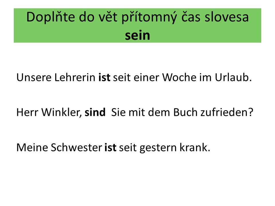 Použitá literatura RADĚVOVÁ, Zuzana.Cvičebnice německé gramatiky 1.