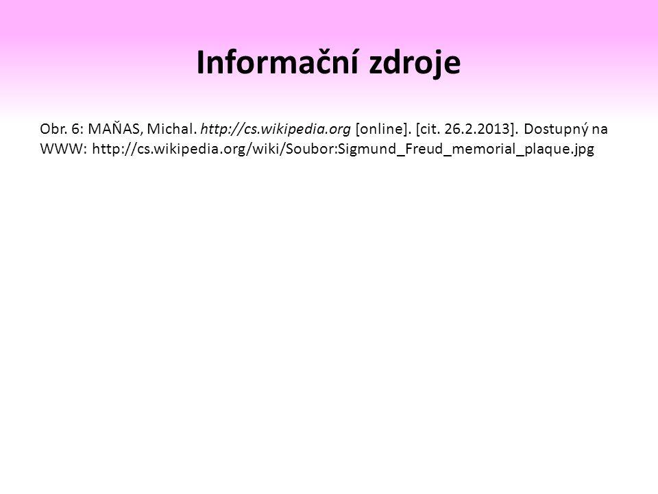 Informační zdroje Obr. 6: MAŇAS, Michal. http://cs.wikipedia.org [online].
