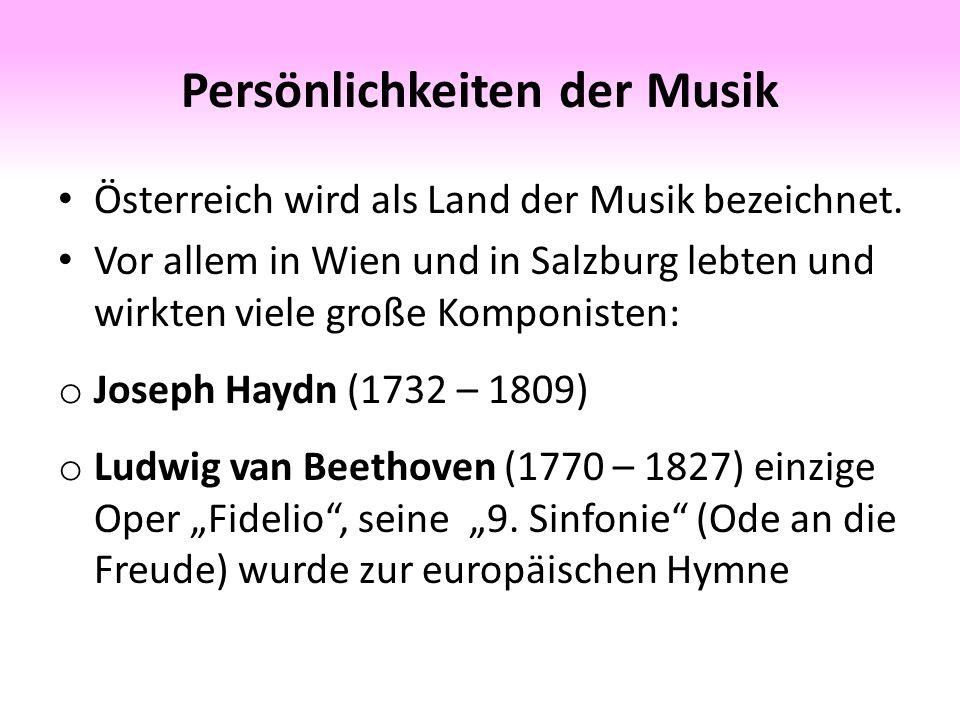 Persönlichkeiten der Musik Österreich wird als Land der Musik bezeichnet.