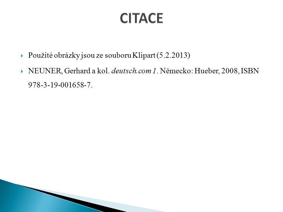  Použité obrázky jsou ze souboru Klipart (5.2.2013)  NEUNER, Gerhard a kol.