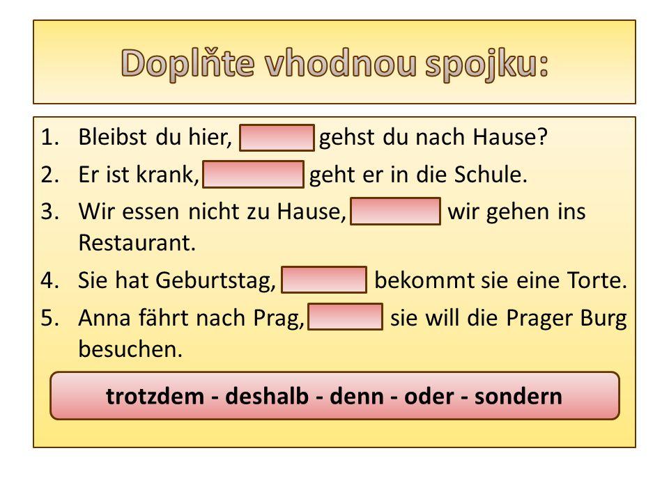 Ich fahre nach Berlin...a)denn möchte - dort - studieren - ich.