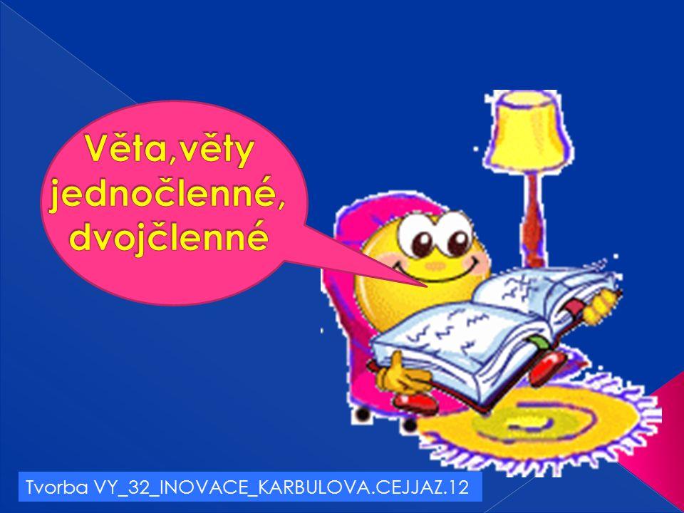 Tvorba VY_32_INOVACE_KARBULOVA.CEJJAZ.12
