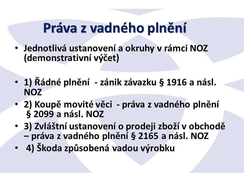 Jednotlivá ustanovení a okruhy v rámci NOZ (demonstrativní výčet) 1) Řádné plnění - zánik závazku § 1916 a násl.