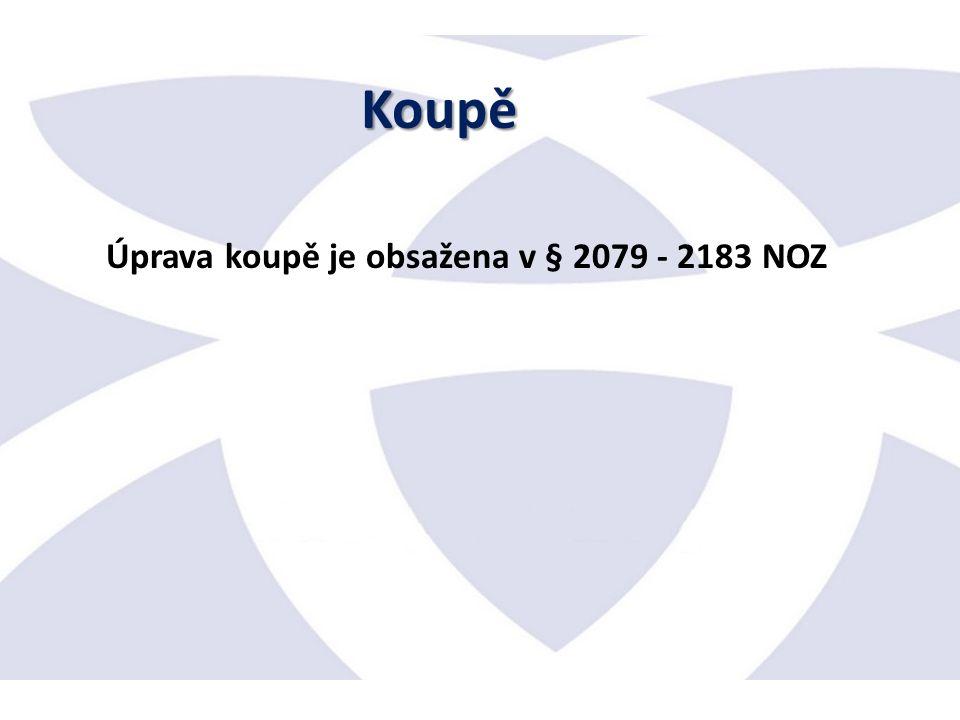 Úprava koupě je obsažena v § 2079 - 2183 NOZ Koupě