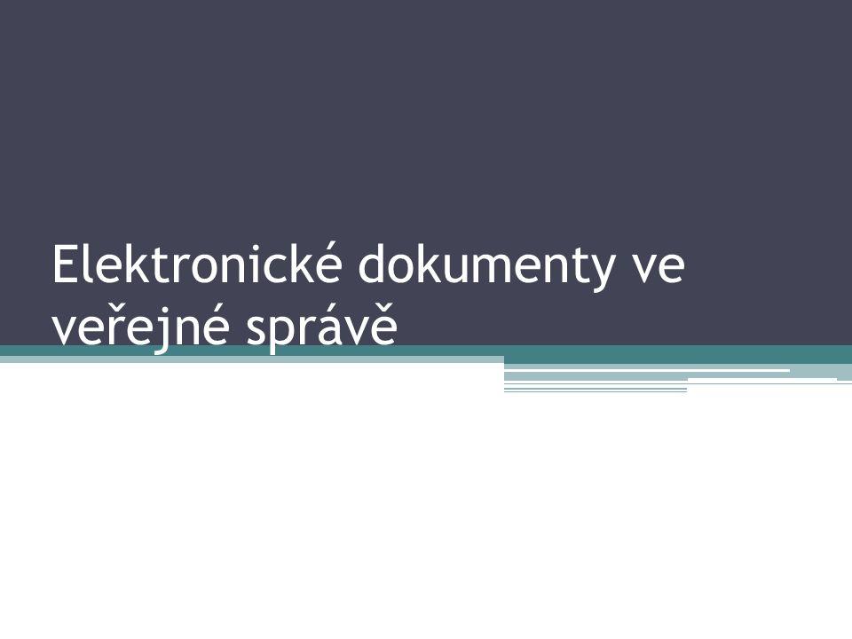 Obsah přednášky Elektronický podpis ve veřejné správě Systém datových schránek Archivace Elektronických dokumentů