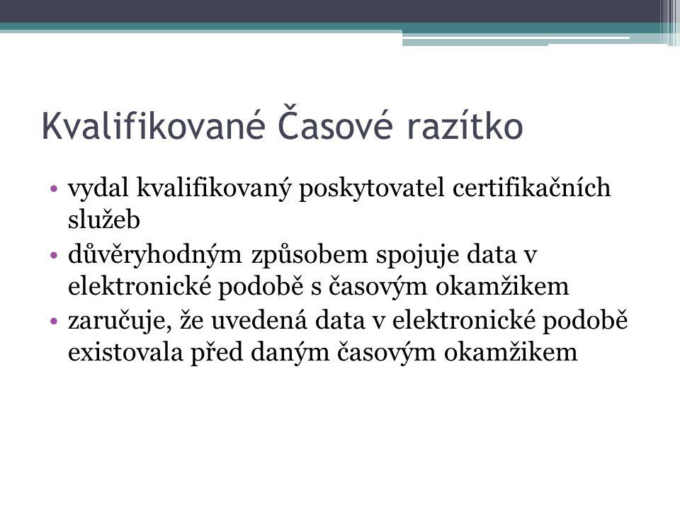 Kvalifikované Časové razítko vydal kvalifikovaný poskytovatel certifikačních služeb důvěryhodným způsobem spojuje data v elektronické podobě s časovým okamžikem zaručuje, že uvedená data v elektronické podobě existovala před daným časovým okamžikem