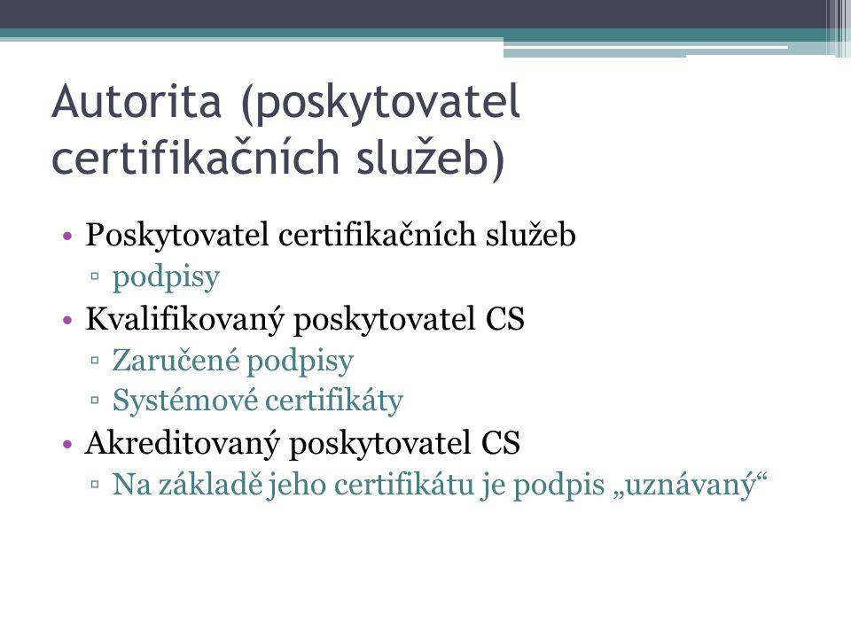 """Autorita (poskytovatel certifikačních služeb) Poskytovatel certifikačních služeb ▫podpisy Kvalifikovaný poskytovatel CS ▫Zaručené podpisy ▫Systémové certifikáty Akreditovaný poskytovatel CS ▫Na základě jeho certifikátu je podpis """"uznávaný"""