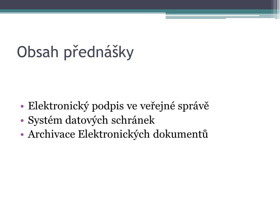 Potřeba elektronického podpisu Orgán veřejné moci ▫Podepíše přímo el.