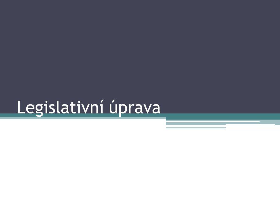 Legislativní úprava