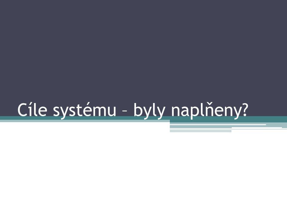 Cíle systému – byly naplňeny