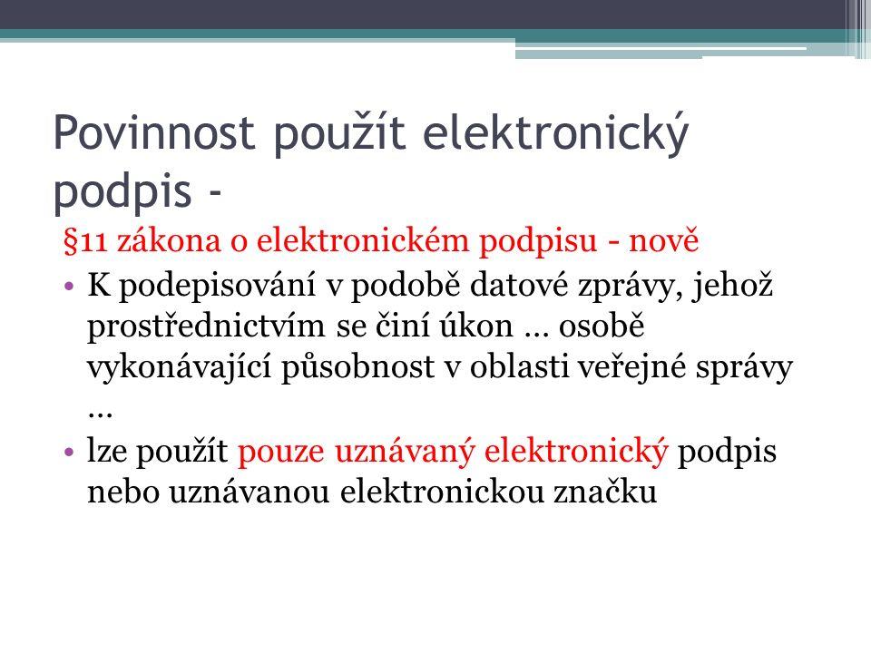 Druhy elektronických podpisů Elektronický podpis Zaručený elektronický podpis jednoznačnost Uznávaný elektronický podpis Garantovaný autoritou uznanou právem