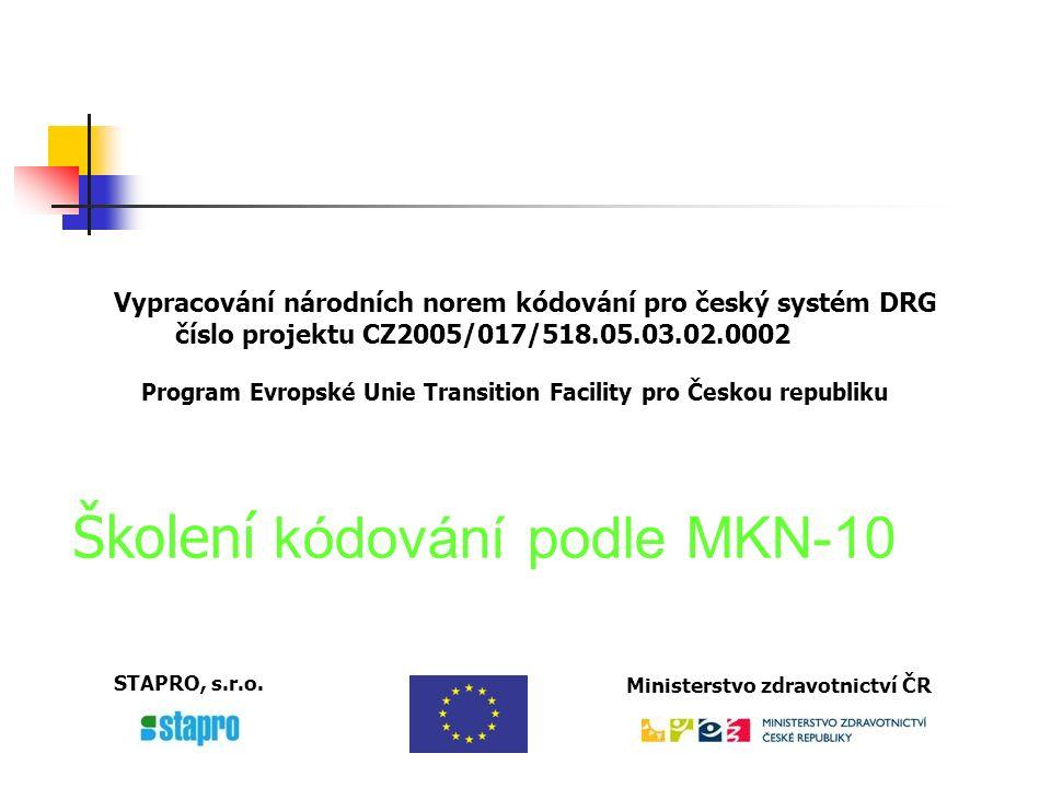 Školení v kódování podle MKN-10 Klinické kódování MKN-10 a související oblasti