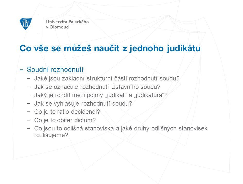 Co vše se můžeš naučit z jednoho judikátu −Soudní rozhodnutí −Jaké jsou základní strukturní části rozhodnutí soudu.