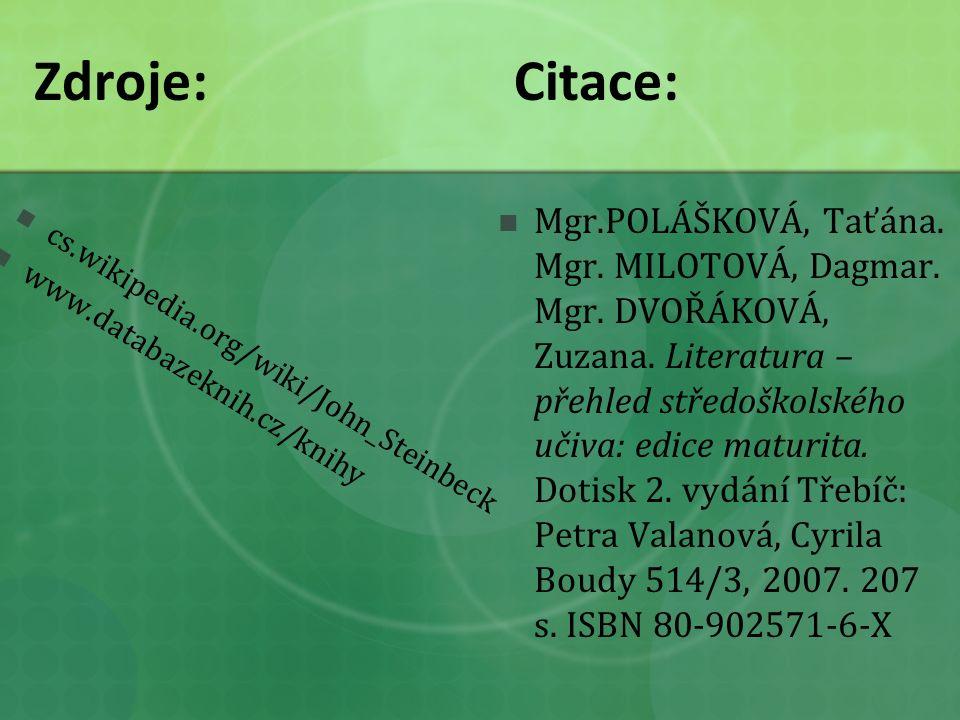 Zdroje:Citace: cs.wikipedia.org/wiki/John_Steinbeck www.databazeknih.cz/knihy Mgr.POLÁŠKOVÁ, Taťána.