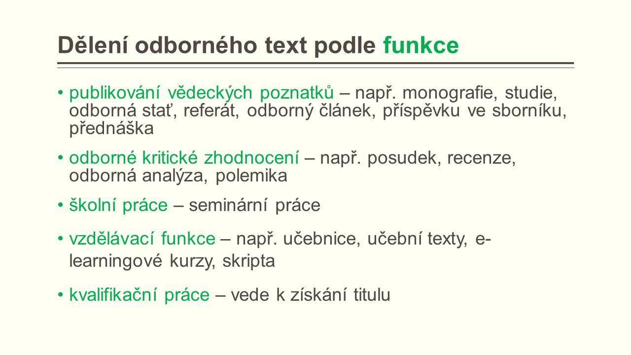 Dělení odborného text podle funkce publikování vědeckých poznatků – např.