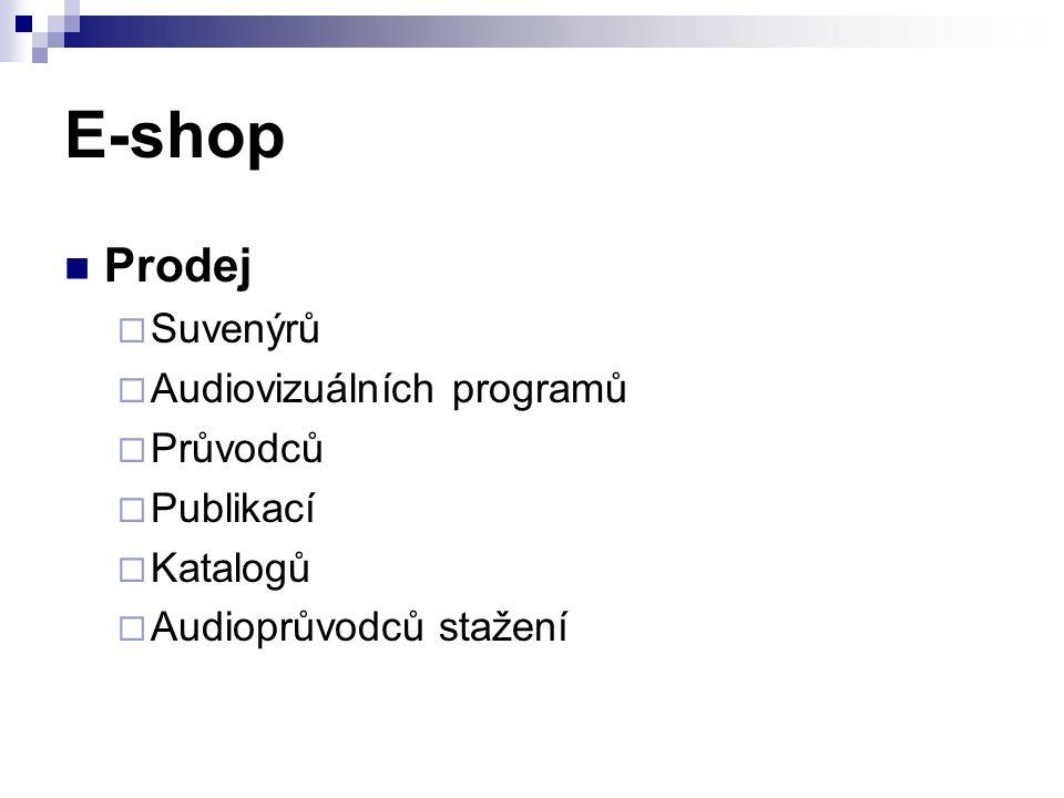 E-shop Prodej  Suvenýrů  Audiovizuálních programů  Průvodců  Publikací  Katalogů  Audioprůvodců stažení