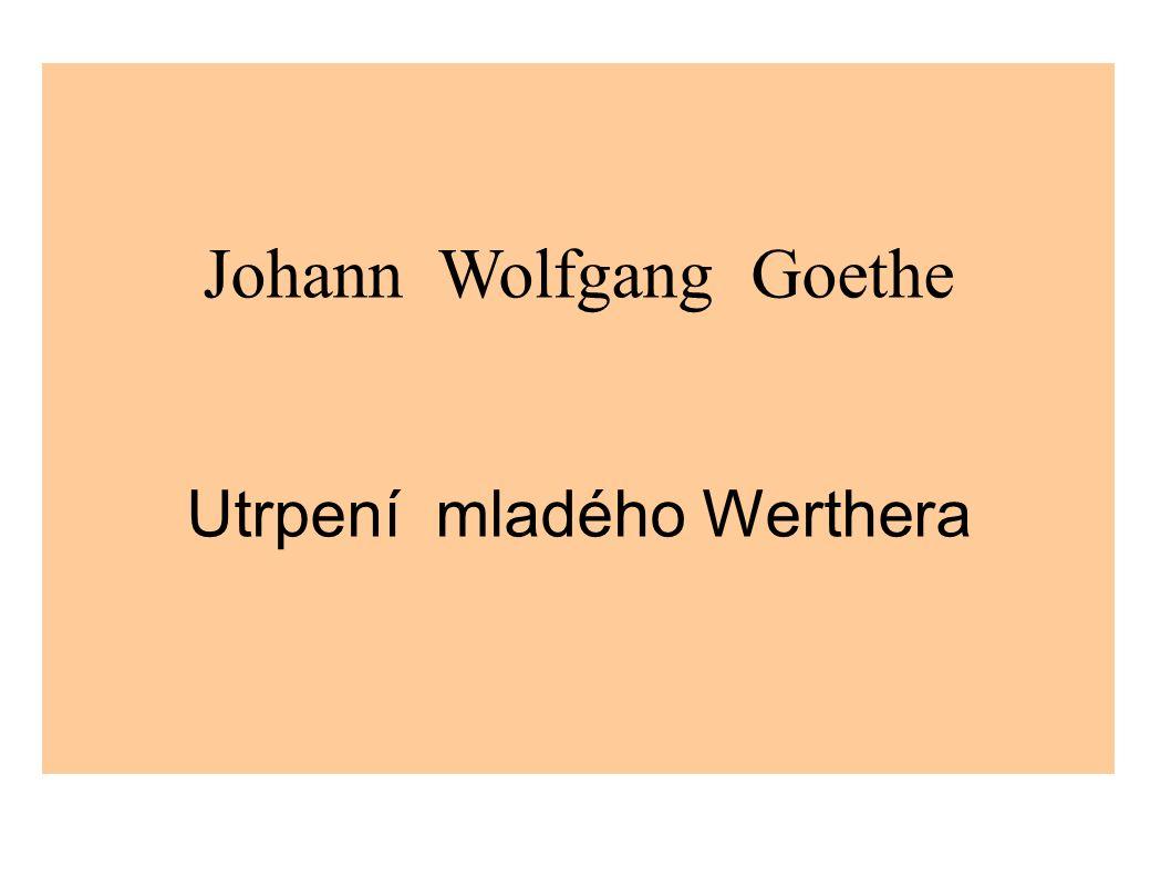 Johann Wolfgang Goethe Utrpení mladého Werthera