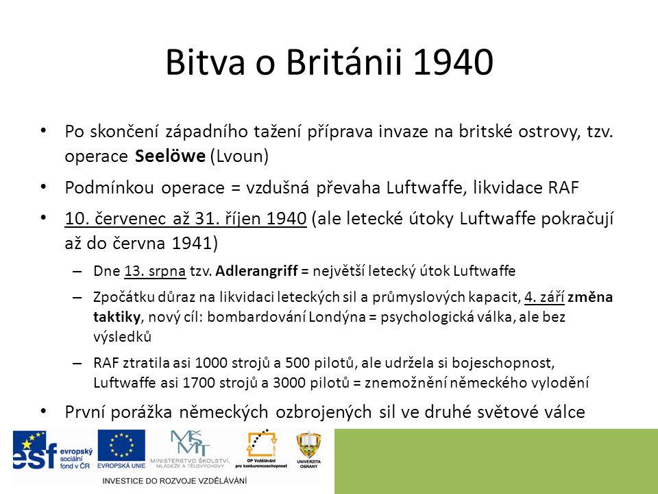 Bitva o Británii 1940 Po skončení západního tažení příprava invaze na britské ostrovy, tzv.
