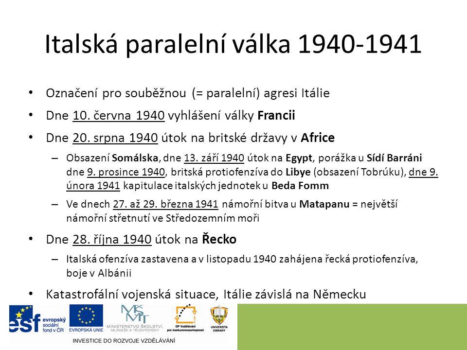 Italská paralelní válka 1940-1941 Označení pro souběžnou (= paralelní) agresi Itálie Dne 10.