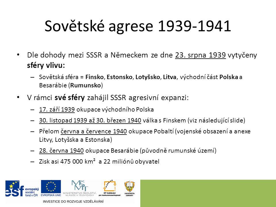 Sovětské agrese 1939-1941 Dle dohody mezi SSSR a Německem ze dne 23.
