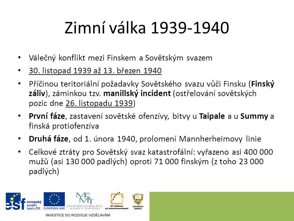 Zimní válka 1939-1940 Válečný konflikt mezi Finskem a Sovětským svazem 30.