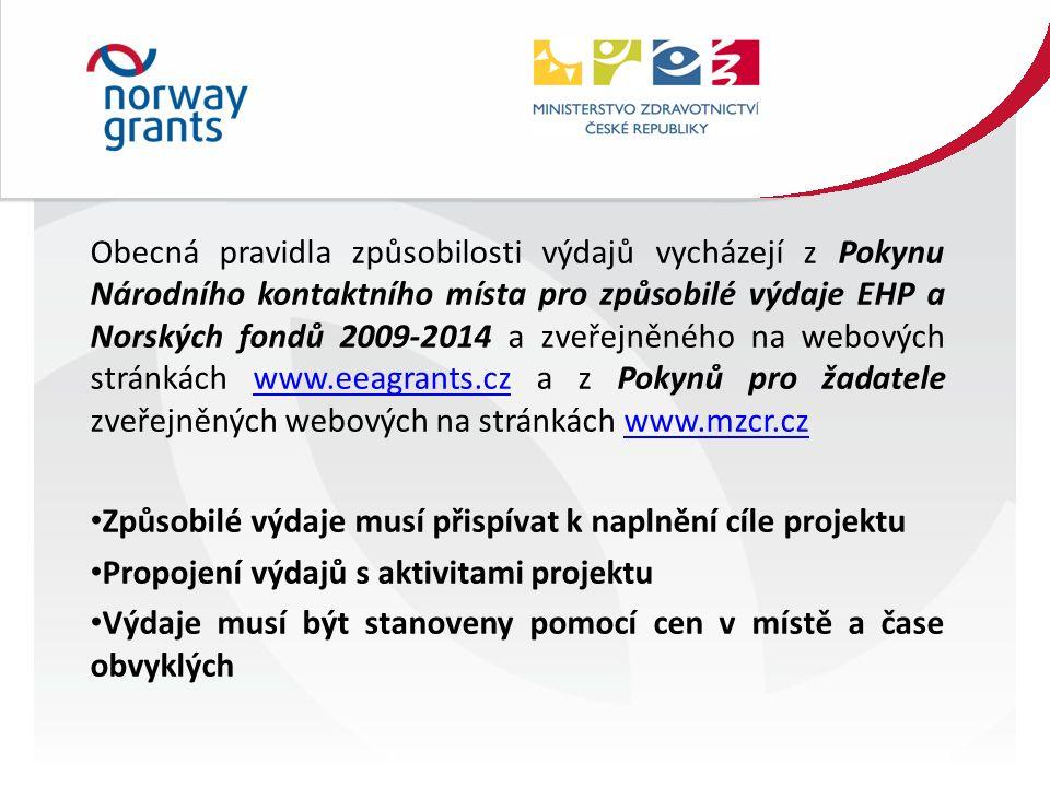 Obecná pravidla způsobilosti výdajů vycházejí z Pokynu Národního kontaktního místa pro způsobilé výdaje EHP a Norských fondů 2009-2014 a zveřejněného na webových stránkách www.eeagrants.cz a z Pokynů pro žadatele zveřejněných webových na stránkách www.mzcr.czwww.eeagrants.czwww.mzcr.cz Způsobilé výdaje musí přispívat k naplnění cíle projektu Propojení výdajů s aktivitami projektu Výdaje musí být stanoveny pomocí cen v místě a čase obvyklých