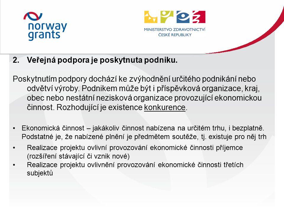 2.Veřejná podpora je poskytnuta podniku.