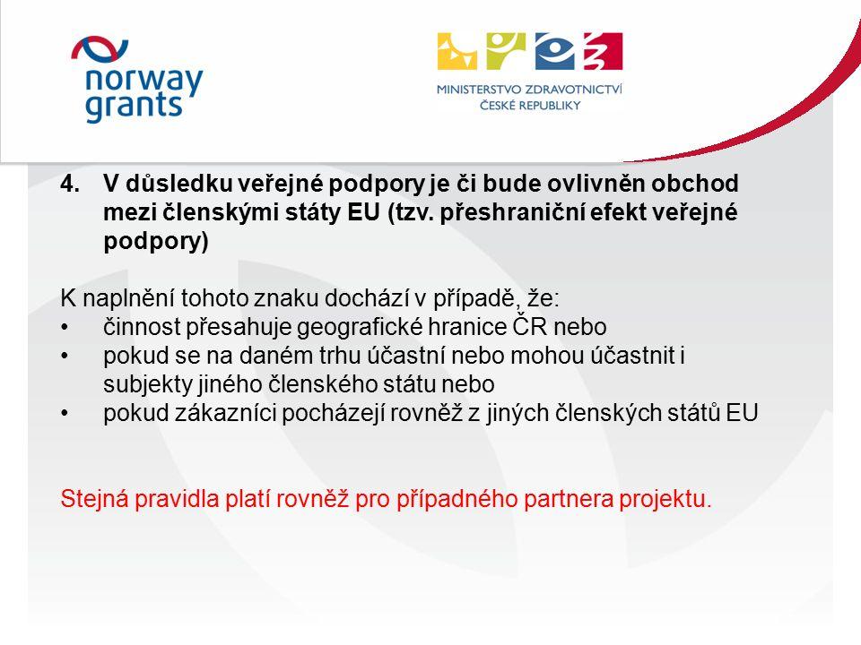 4.V důsledku veřejné podpory je či bude ovlivněn obchod mezi členskými státy EU (tzv.