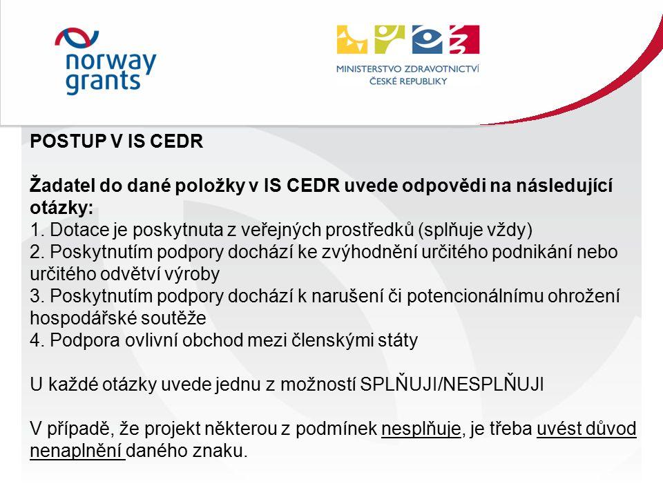 POSTUP V IS CEDR Žadatel do dané položky v IS CEDR uvede odpovědi na následující otázky: 1.