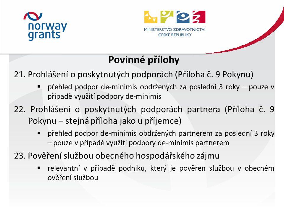 Povinné přílohy 21. Prohlášení o poskytnutých podporách (Příloha č.