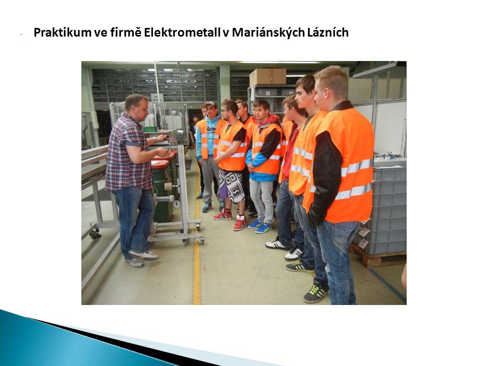 - Praktikum ve firmě Elektrometall v Mariánských Lázních
