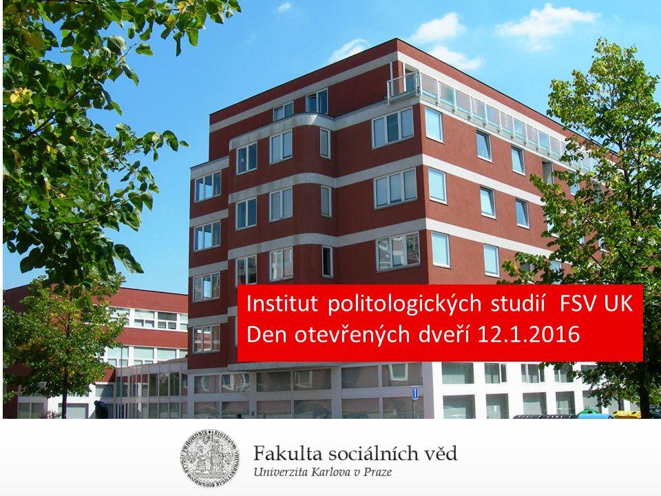 Institut politologických studií FSV UK Den otevřených dveří 12.1.2016