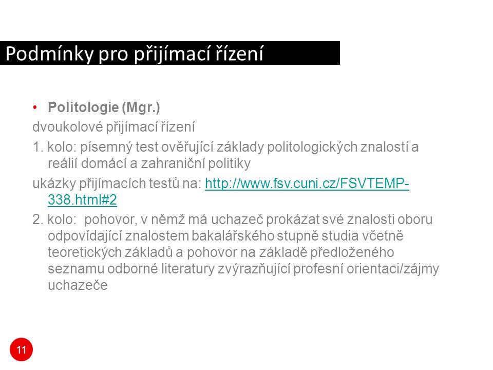 11 Podmínky pro přijímací řízení Politologie (Mgr.) dvoukolové přijímací řízení 1.