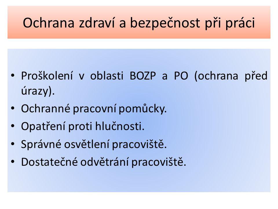 Ochrana zdraví a bezpečnost při práci Proškolení v oblasti BOZP a PO (ochrana před úrazy).