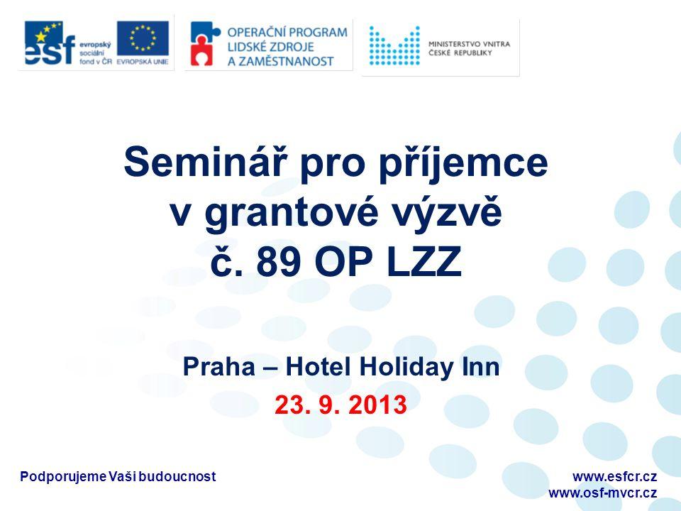 Seminář pro příjemce v grantové výzvě č. 89 OP LZZ Praha – Hotel Holiday Inn 23.
