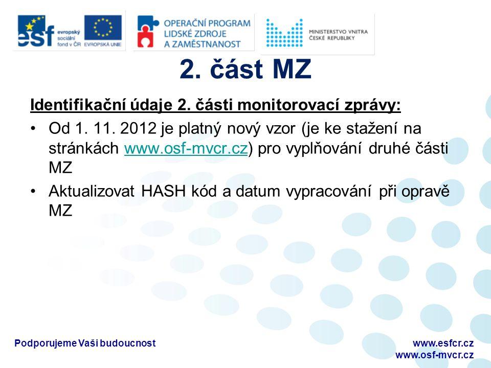 2. část MZ Identifikační údaje 2. části monitorovací zprávy: Od 1.
