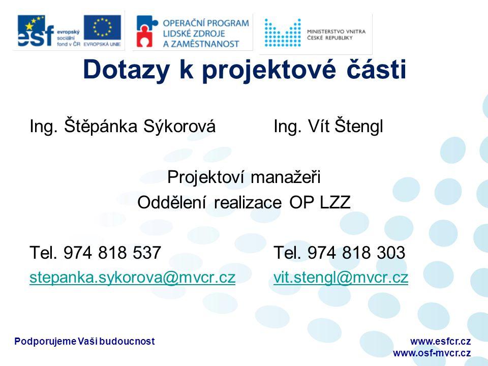 Dotazy k projektové části Ing. Štěpánka Sýkorová Ing.